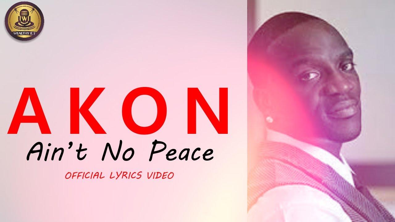 Akon - Ain't No Peace (Official Lyrics Video)