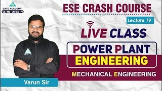 #19 LIVE CLASS   Power Plant Engineering   ME   GATE 2022