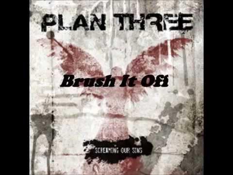 Plan Three   Brush It Off Lyrics