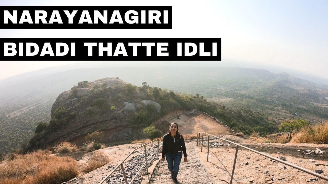 Narayanagiri Hill   Bidadi Thatte Idli   Unexplored place near Bangalore  Must visit place in 100km