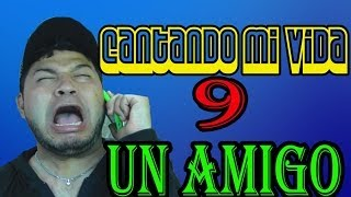 Repeat youtube video UN AMIGO | CANTANDO MI VIDA 9 | FALCONY