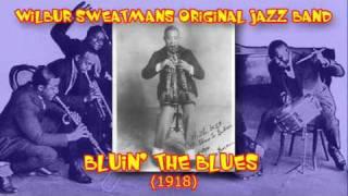 Wilbur Sweatmans Original Jazz Band - Bluin´ The Blues (1918)