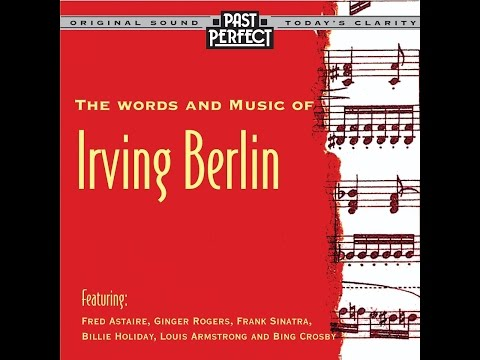 The Words and Music of Irving Berlin - From the 30s & 40s (Past Perfect) [Full Album]