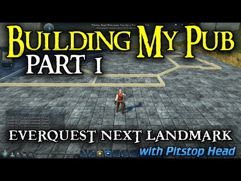 Everquest Next Landmark – Building my Pub Part 1