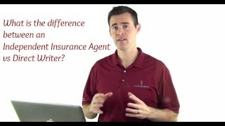 What is the difference between an independent insurance agent vs direct writer?