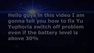 Yuphoriya battery switch off when battery 30%