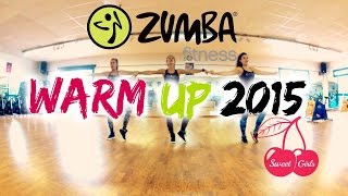 Warm up 2015 I ZIN 56 I Zumba® Fitness I Sweet Girls Crew