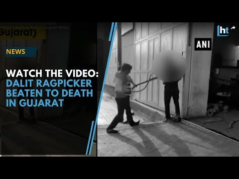 Watch: How a Dalit was beaten to death in Gujarat