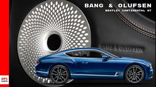 2018 Bentley Continental GT Bang & Olufsen Sound System