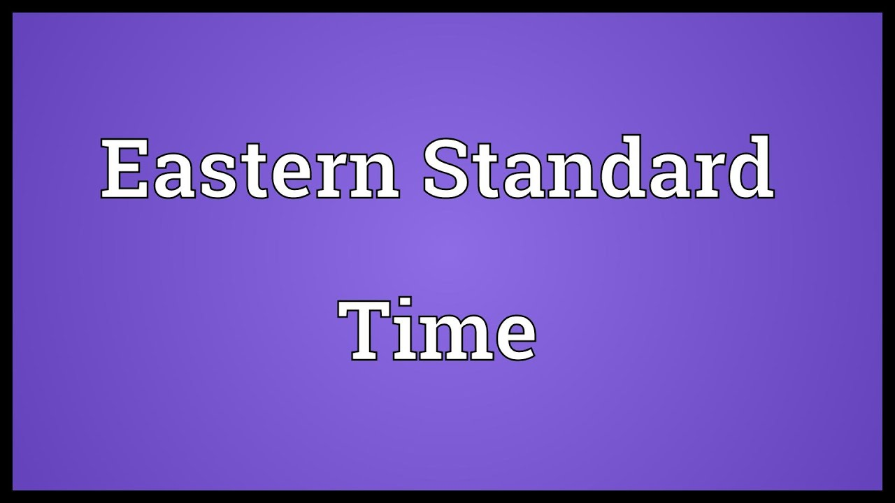 Eastern Standard Time Meaning - YouTube