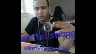 "shatel swagg  sal a beber ""new.... 2010"