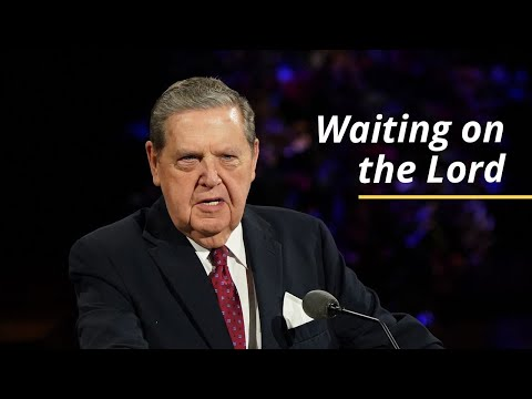 Waiting on the Lord | Jeffrey R. Holland | October 2020