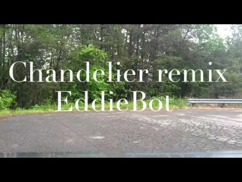 Chandelier remix | EddieBot