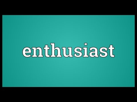 Enthusiast Meaning