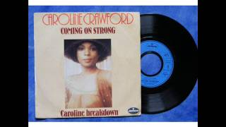 Caroline Crawford - Coming On Strong