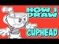 How I Draw Cuphead