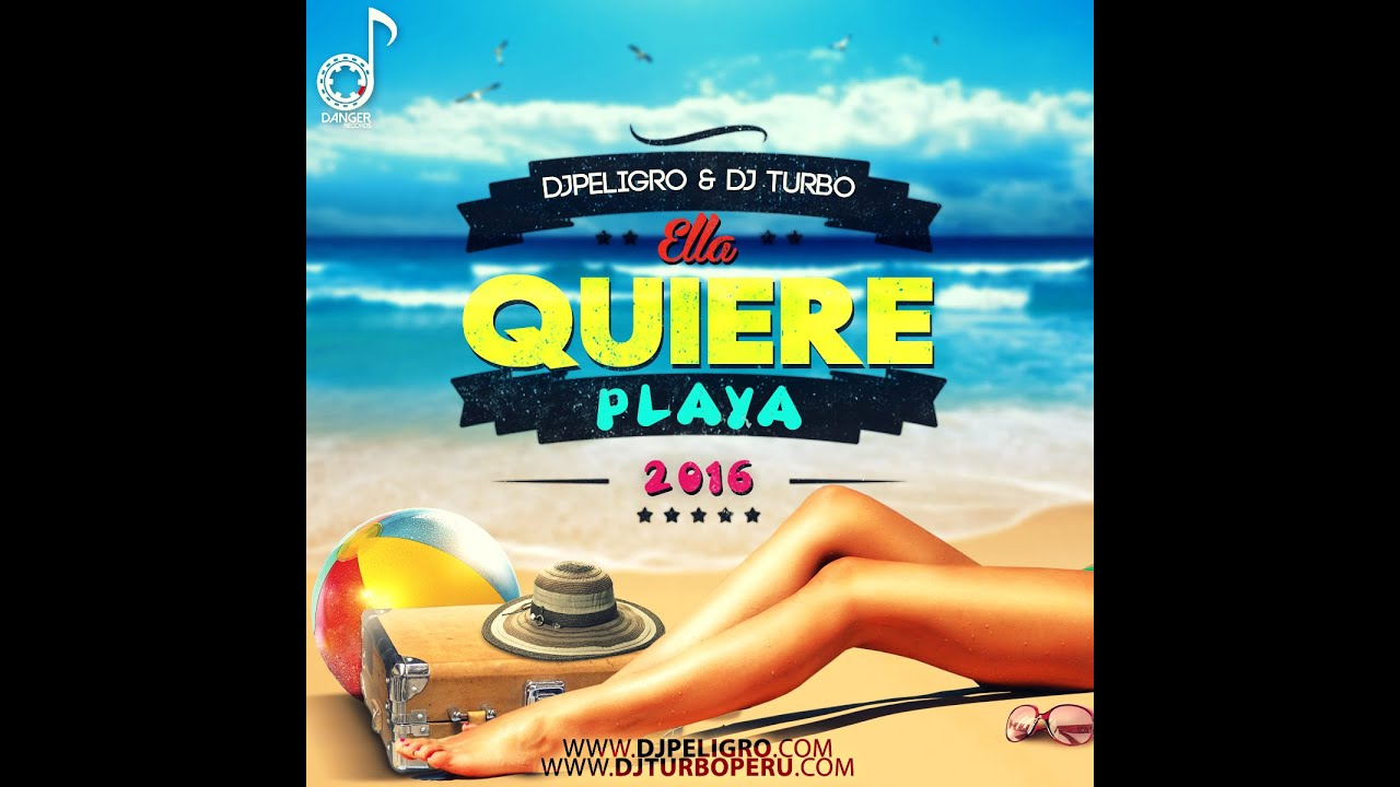 Download DJ PELIGRO - Ella Quiere Hmm..Haa..Hmm Ella quiere Playa Ft Dj Turbo (Danger Style)