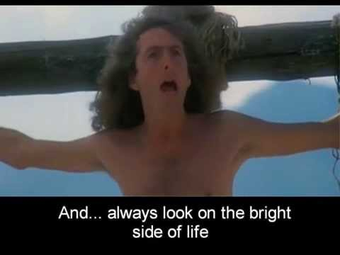 with Lyrics: Always Look On The Bright Side of Life Eric Idle