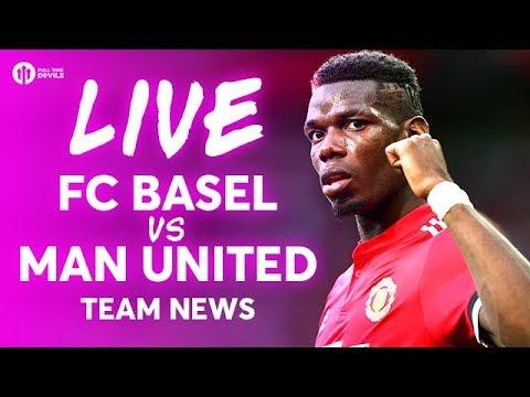Basel vs Manchester United LIVE CHAMPIONS LEAGUE TEAM NEWS STREAM