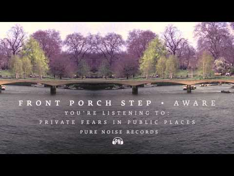 "Front Porch Step ""Private Fears In Public Places"""