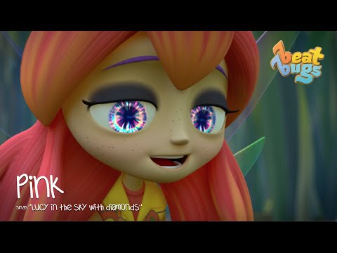 "Beat Bugs - Pink Sings ""Lucy in the Sky with Diamonds"""