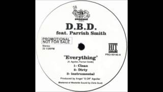 D. B. D.  Feat Parrish Smith   Everything