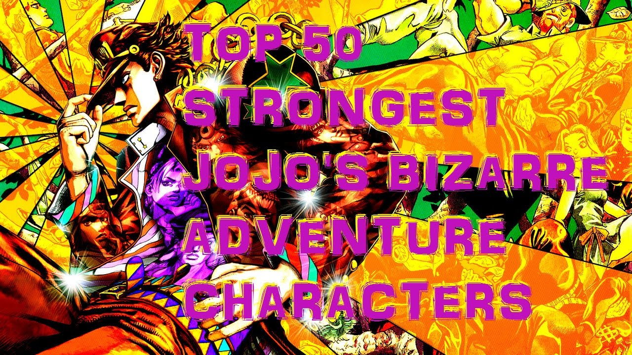 Top 50 Strongest Jojos Bizarre Adventure Characters Youtube