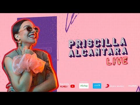 Live Priscilla Alcantara - #FiqueEmCasa e cante #Comigo