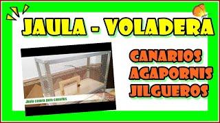 Jaula voladera casera para canarios