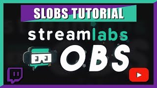 SLOBS Streamlabs OBS - How to stream on Twitch / Youtube