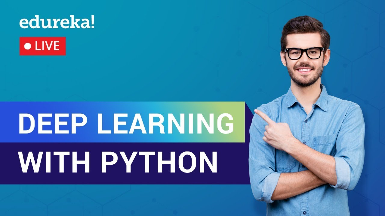 Deep Learning with Python Tutorial | Deep Learning Training