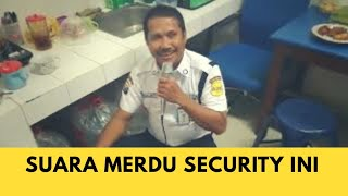 wowww!!!! SUARA MERDU SEORANG SECURITY SEBUAH BANK DESEMBER 2018