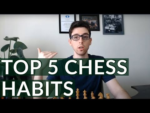 Top 5 Chess Habits (to maximize your training)