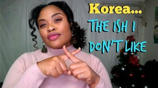 7 Things I DON'T LIKE about Korea