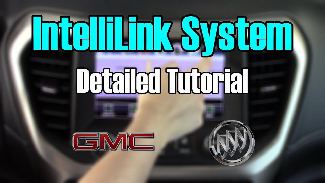 Buick Gmc Intellilink 2017 Detailed Tutorial Tech Help Youtube