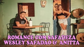 Baixar Romance com Safadeza | Wesley Safadão & Anitta [Lançamento 2018]