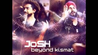 Josh Beyond Kismat - Hun Ta Mein Nachna