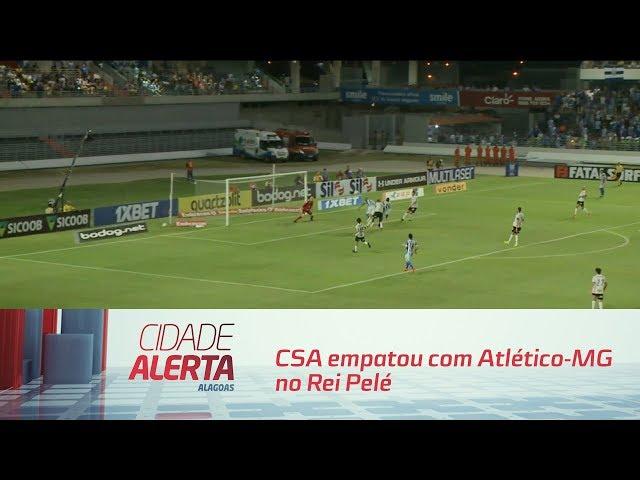 Futebol: CSA empatou com Atlético-MG no Rei Pelé