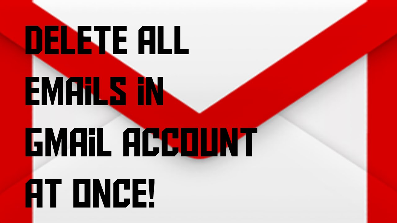 how to delete all emails in gmail account at once