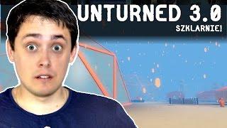 UNTURNED 3.0 PO POLSKU | SZKLARNIE | #10