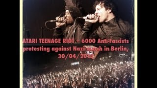 Atari Teenage Riot + 6000 Anti-Fascists in Berlin
