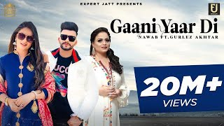 Gaani Yaar Di (Video)  Nawab | Gurlez Akhtar | Pranjal Dahiya | The Boss | Latest Punjabi Songs 2021
