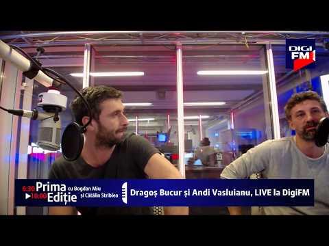 Dragoș Bucur și Andi Vasluianu, LIVE la Digi FM