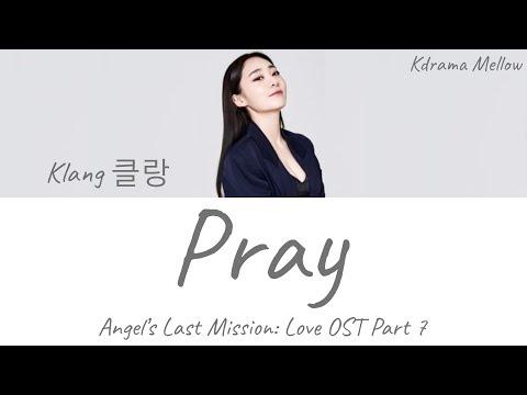 Klang (클랑) - Pray (Angel's Last Mission: Love OST Part 7) Lyrics (English)