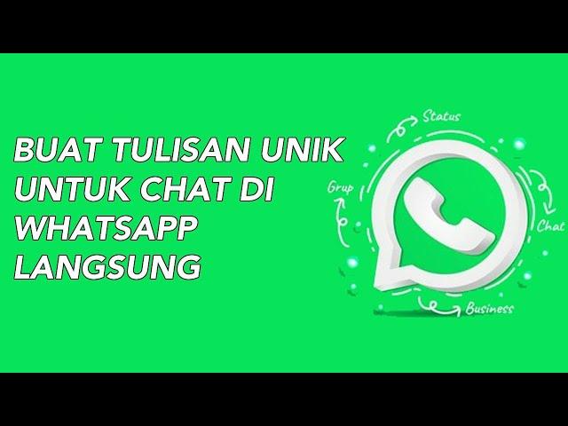 Cara Membuat Tulisan Unik Langsung di Whatsapp