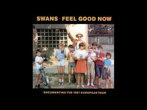 Swans - Feel Good Now (Vinyl Rip Full Album)