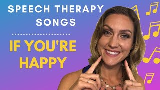 Speech Therapy - How to Teach Toddlers to Talk, Imitate, and Socialize using Songs - If You're Happy