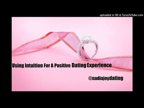 Using Intuition For A Positive Dating Experience