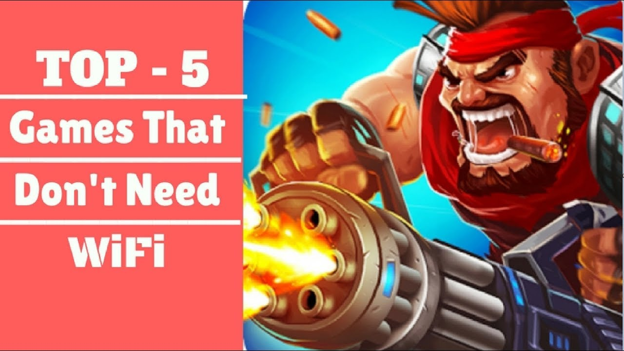 Top 5 Free Games That Don T Need Wifi Or Internet Best