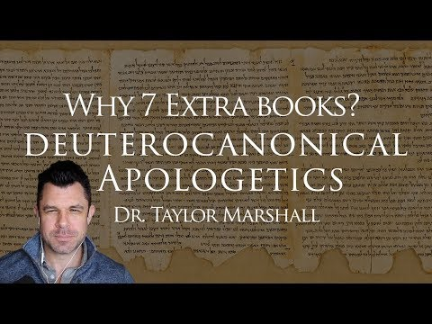 """Why 7 """"Extra"""" Books of the Catholic Bible? Deuterocanonical Apologetics with Dr Taylor Marshall"""